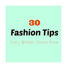 30 Smart Fashion Tips Everyone Should Know