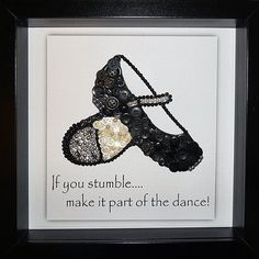 Personalised tap shoe button picture, if you stumble make it part of the dance, tap shoe button art, framed tapped shoe, dance teacher gift