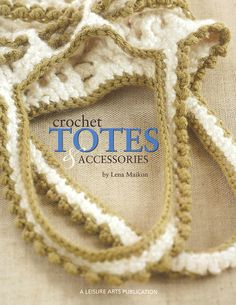 Crochet Totes & Accessories booklet. Brand New. Now 50% OFF MSRP + free shipping in the US.