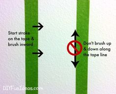 If you're going to paint stripes on your wall, make sure you paint from the surface of your tape towards the other piece (instead of up and down). This will make your lines extra sharp when you pull the tape off.