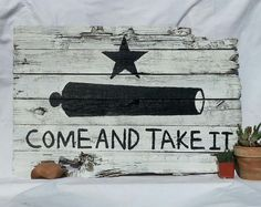 "Rustic style Texas Battle of Gonzales ""Come and Take It"" Flag using recycled / salvaged wood on Etsy, $79.00"