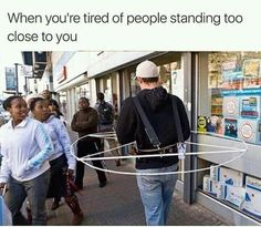 When You Are Tired Of People Standing Too Close To. ~ Memes curates only the best funny online content. The Ultimate cure to boredom with a daily fix of haha, hehe and jaja's. Funny Shit, Funny Cute, The Funny, Funny Stuff, Daily Funny, Funny Relatable Memes, Funny Jokes, Funniest Memes, Tired Of People