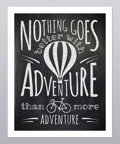Take a look at this 'More Adventure' Print by Posie & Co.