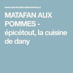 MATAFAN AUX POMMES - épicétout, la cuisine de dany