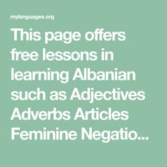 This page offers free lessons in learning Arabic such as Adjectives Adverbs Articles Feminine Negation Nouns Numbers Phrases Plural Prepositions Pronouns Questions Verbs and Vocabulary. Learn Swedish, Learn German, Learn French, Spanish Language Learning, Learning Arabic, Adverbs, Prepositions, Albanian Language, Tips