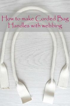 How To Make Bag Handles With Webbing. These corded handles are so very easy to make! Check this tutorial out today!