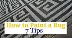 How to Paint a Rug — Seven Tips  for a Perfectly Painted Rug! a couple under #50 low pile olefin rugs, and a little patience and paint..and a rug that just to the 't' fits your decor