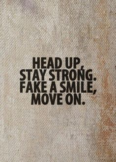 Move on. Stay strong.