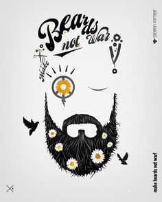 MAKE BEARDS NOT WAR ✿  by Steffen Remter ©2016 ✿ Worldwide shipping. https://society6.com/product/make-beards-not-war-typo-edition_print#1=45 ▄▄ #poster #artprint #tshirt #leggings #skirt #scarf #mobile #iphone #iPad #ipod #laptop #duvet #case #cover #ski
