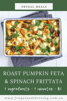This easy roast pumpkin and feta frittata has just five ingredients and costs under $5 when pumpkin is in season. A tasty and inexpensive vegetarian meal. #frugalmeals #vegetarian Frugal Recipes, Healthy Recipes On A Budget, Frugal Meals, Healthy Lunches For Kids, Roast Pumpkin, Cheap Dinners, Spinach And Cheese, Vegetarian Meal, Side Salad