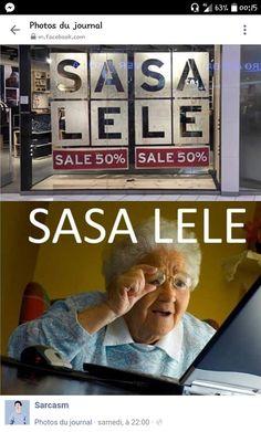 No joke I saw the top half and said SASA LELE then I read the bottom half and fell on the floor laughing