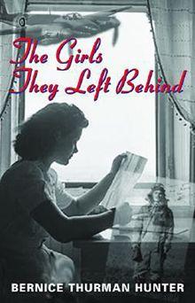 The girls they left behind - Bernice Thurman Hunter