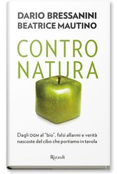 """Ricette e Racconti: """"Contro natura"""" dagli OGM al Bio, falsi allarmi e ..."""