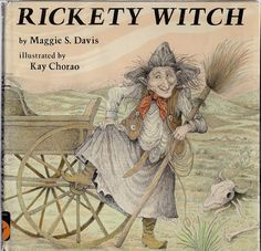 Rickety Witch by Maggie Davis and illustrated by Kay Chorao
