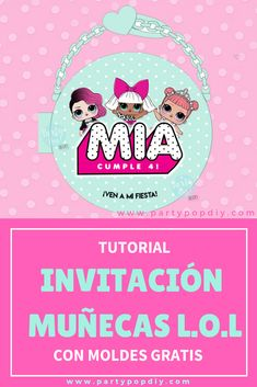 Tutorial invitación muñecas L.O.L  con moldes  gratis surprise fiesta lol suprise  #LOLdoll #muñecasLOL #imprimible #moldes Surprise Birthday Invitations, Funny Birthday Cakes, 6th Birthday Parties, Baby Birthday, Birthday Cards, Free Birthday, Invitation Cards, Party Invitations, Invite