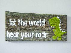 "Reclaimed Barnwood Wall Art Hand-Painted Wood Sign Rustic Nursery Decor Dinosaur Art - ""Let the World Hear Your Roar"""