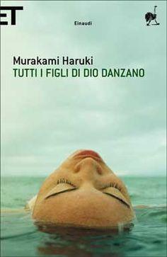 Murakami - Tutti i figli di Dio danzano