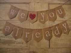 We Love You Already Banner, Baby Banner, Baby Bunting, Baby Shower Decor,