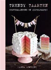 Trendy taarten. Zelden zag je zulke mooie én lekkere taarten als die van Linda Lomelino.     http://www.bruna.nl/boeken/trendy-taarten-9789021553542