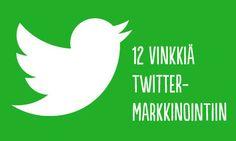 12 vinkkiä Twitter-markkinointiin by Kuulu #Twitter #sosiaalinenmedia #markkinointiviestintä