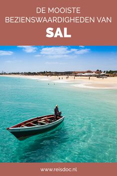 Bezienswaardigheden Sal, Kaapverdië | Reisdoc.nl Cape Verde, Cabo, Dutch, Travel Tips, Boat, Site, Holiday, Africa, Cable