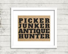 Art Print, Picker Junker Antique Hunter, Quote, Kraft Paper Background, Printable, 10x8, Digital Download by BrightAndBonny on Etsy