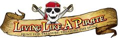 "Living like a Pirate Gear Store - ""It is simple, we live by our Pirate rules.  Have fun, share the spoils & work with like-minded people.  Once we figured out, the rest was easy.  Our products are inspired by the search for adventure, a thirst for rum and the love of the seas."""