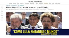 Como LULA enganou o MUNDO - Wall Street Journal