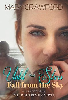 Until the Stars Fall From the Sky (A Hidden Beauty Novel Book 1) by Mary Crawford http://www.amazon.com/dp/B00UPEUXBM/ref=cm_sw_r_pi_dp_VHI8wb171F17F