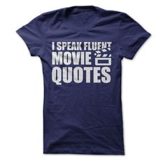 Yes, YES I do. Do you speak fluent movie quotes? Check out the shirt today.