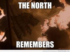 The North remembers - Game Of Thrones Memes