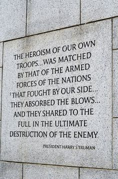 A quote from President Truman at the WWII Memorial in Washington DC via Flickr.