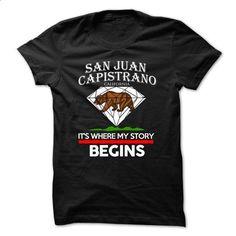 San Juan Capistrano - California - Its Where My Story Begins ! Ver 2 - #custom sweatshirts #red sweatshirt. ORDER HERE => https://www.sunfrog.com/States/San-Juan-Capistrano--California--Its-Where-My-Story-Begins-Ver-2.html?id=60505