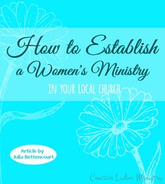 Establishing a Womens Ministry in the Local Church: Creative Ladies Ministry