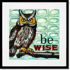 """Be Wise"" Vintage Inspired Art Prints by Shelly Kennedy for Oopsy Daisy - available with White Mat and White or Black Frame"