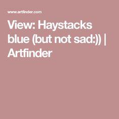 View: Haystacks blue (but not sad:)) Artfinder, Wall Art, Artwork, Prints, Original Artwork