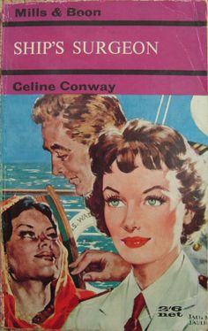 Ship's Surgeon by Celine Conway no.127 printed by Mills and Boon in 1962.
