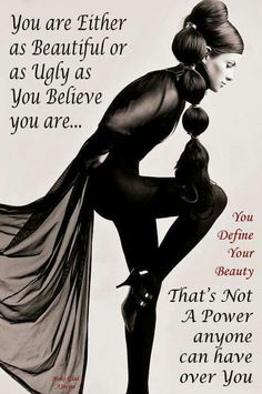 Society does not dictate how beautiful you are...Know that you have Worth and Value...Believe in your own unique beauty and style ~ recreated by Jovita