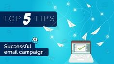 5 Killer Mistakes to Avoid For A Successful Email Marketing Campaign