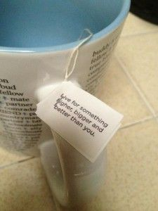 Tea bags with inspirational messages!