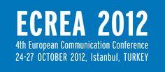 ECREA 2012- 4th European Communication Conference 24-27 October 2012- Avrupa İletişim Konferansı