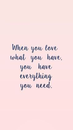 You have everything you need with love