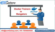 Find top skilful Docker trainers in Bangalore for individual and corporate training | scmGalaxy  #DockerTraining #DockerMentors #DockerTrainers #DockerTrainersinBangalore #CorporateTraining #CorporateTrainerinBangalore #DockerOnlineTraining #DockerClassroomTraining #scmGalaxy