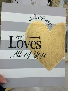 All of Me Loves All of You sign for our bedroom wall, from Hobby Lobby