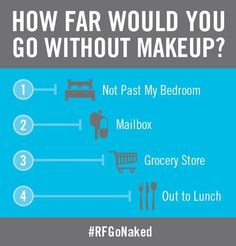"How far do you go with no foundation? ""PIN"" this image and comment on the conversations you have had with people while you are out and about and tell us how it feels being able to show the world your ""naked"" skin. #RFGoNaked"