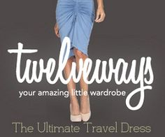 The dress you can wear twelve different ways - ideal for your suitcase!