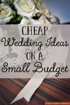 Looking for cheap wedding ideas on a small budget? These tips on how to plan your ideal wedding while still having fun will allow you to keep costs low. frugal wedding ideas, budget weddings, #wedding #frugal