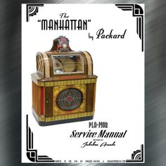 Printed Jukebox Manuals - Jukebox Arcade  Packard Manhattan (1946) Service Manual​, PRINT
