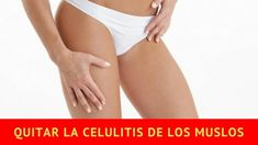 Cómo quitar la celulitis de los muslos Quites, Bikinis, Swimwear, Fashion, Body Parts, Thighs, Remedies, Bathing Suits, Moda