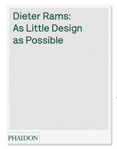 As Little Design As Possible -  The definitive monograph on Dieter Rams' life, work and ideas.